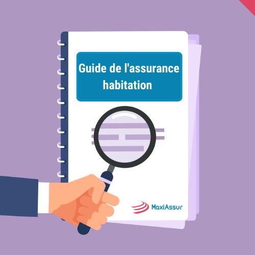 Guide de l'assurance habitation