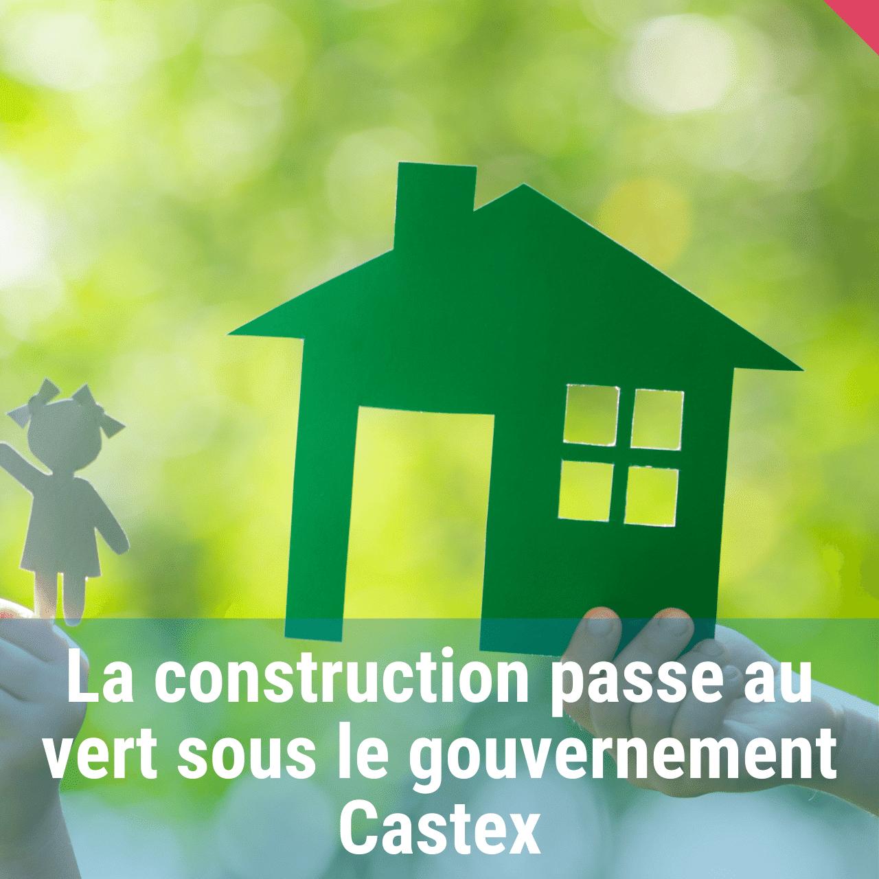La construction passe au vert sous le gouvernement Castex