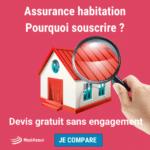 Pourquoi souscrire une assurance habitation (2)