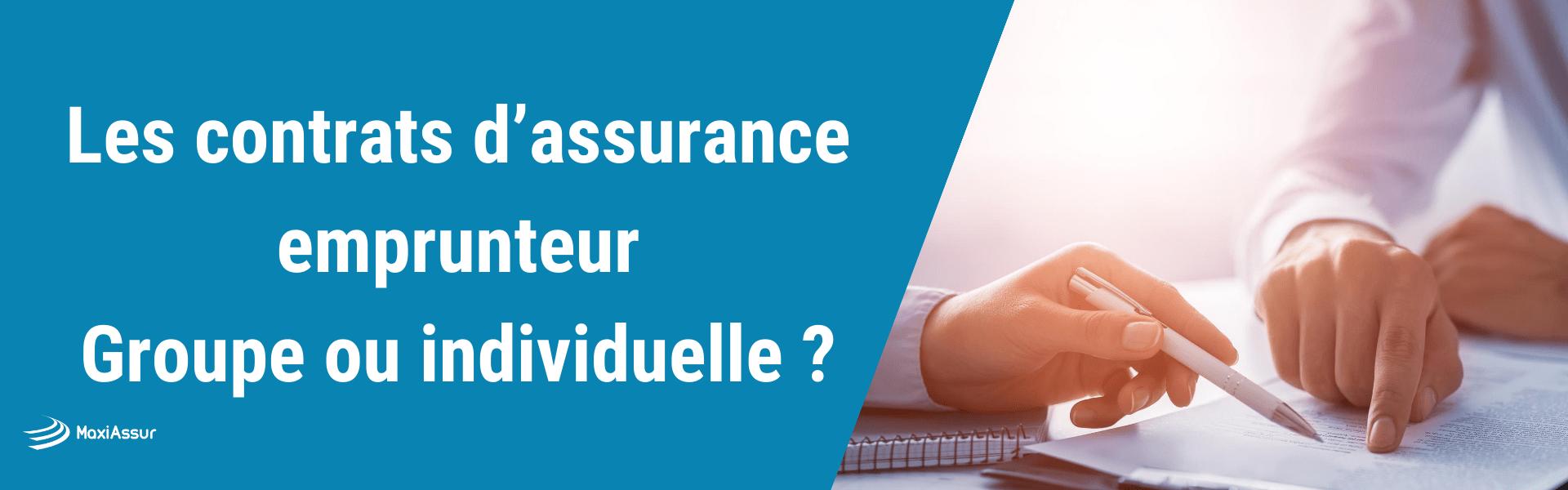 Les contrats d'assurance emprunteur groupe et individuelle