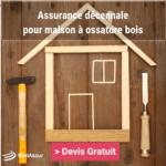Assurance décennale pour maison à ossature bois