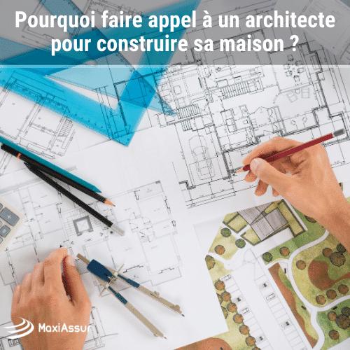 Pourquoi Faire Appel A Un Architecte Pour La Construction De Sa Maison