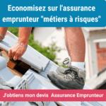 Assurance prêt immobilier et métiers risqués