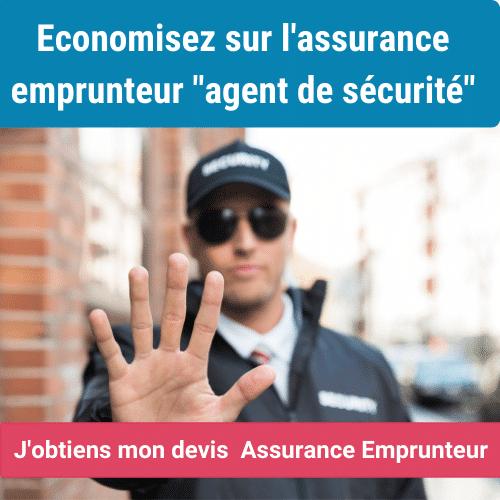 assurance emprunteur agent de sécurité