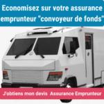 assurance emprunteur convoyeur de fonds