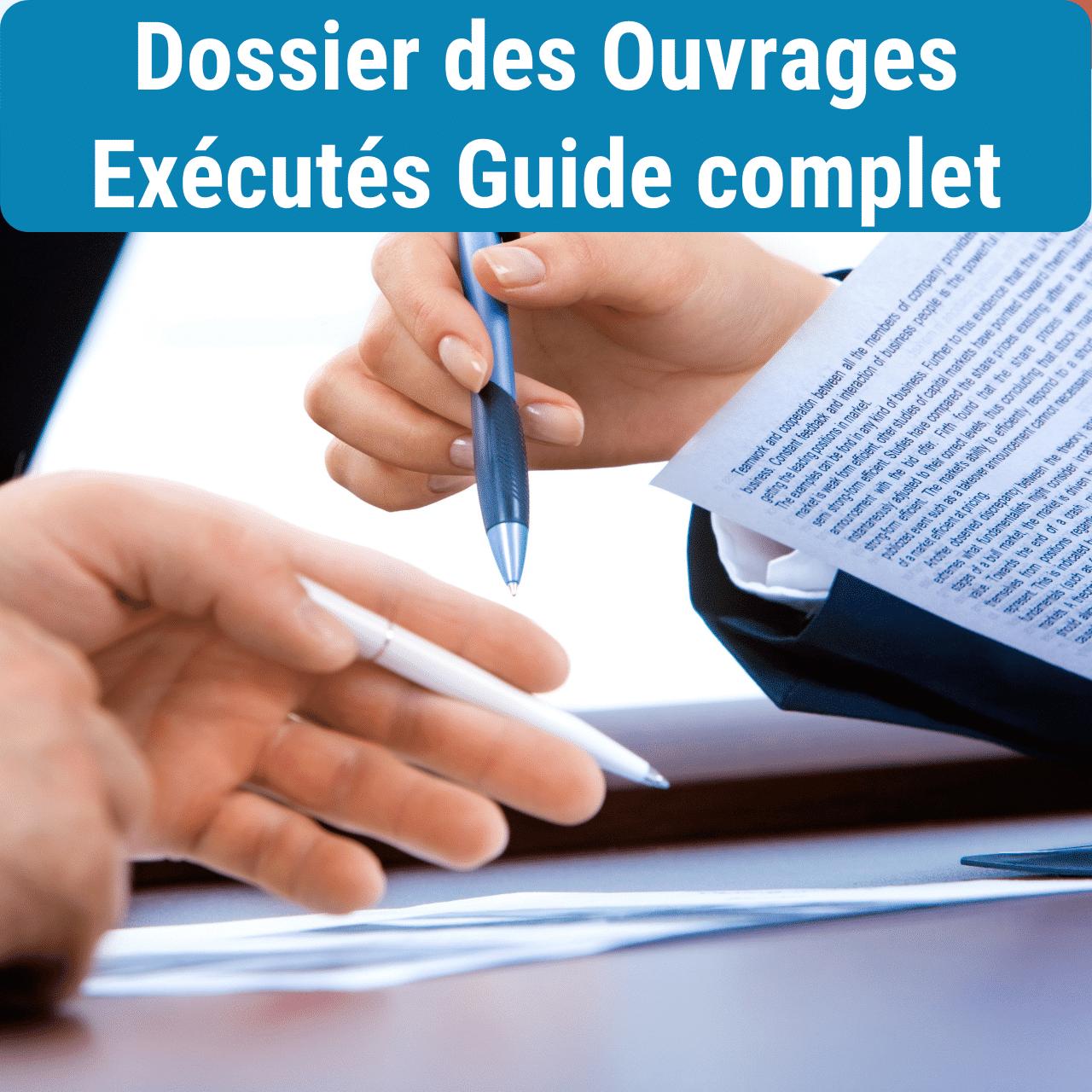 Dossier des Ouvrages Exécutés Guide complet